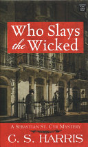 Who Slays The Wicked : friends and companions in the kidnapping and murder...