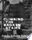 Climbing The Broken Stairs, A Memoir : fathers) grew up within the inner cities...