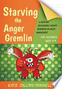 Starving the Anger Gremlin for Children Aged 5 9