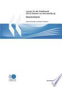 OECD-Studien zur Berufsbildung : Lernen für die Arbeitswelt Studie über Deutschland 2010