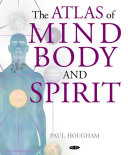 Atlas of Mind  Body and Spirit