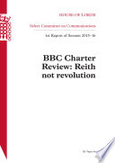 HL 96   BBC Charter Review  Reith Not Revolution