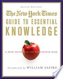 The New York Times Guide to Essential Knowledge  Second Edition