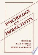Psychology and Productivity