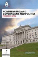 Northern Ireland Government and Politics for CCEA A Level