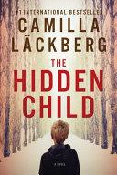 The Hidden Child Worldwide Bestseller Camilla Lackberg The Chilling Struggle