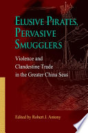 Elusive Pirates, Pervasive Smugglers As They Were Several Hundreds Of Years Ago