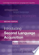 Introducing Second Language Acquisition : for students encountering the topic for the first...