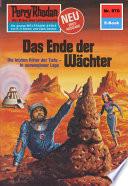 Perry Rhodan 970  Das Ende der W  chter  Heftroman