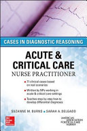 ACUTE   CRITICAL CARE NURSE PRACTITIONER  CASES IN DIAGNOSTIC REASONING