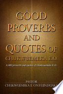 Good Proverbs and Quotes of Chukwuemeka E O