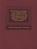 Christ Church, Canterbury. I. the Chronicle of John Stone, Monk of Christ Church 1415-1471. II. Lists of the Deans, Priors, and Monks of Christ Church Monastery - Primary Source Edition