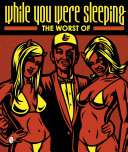 The Worst Of While You Were Sleeping book