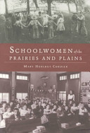 Schoolwomen of the Prairies and Plains The Women Responsible For Educating Prairie