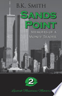 Sands Point   Memoirs of a Money Trader