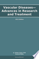 Vascular Diseases Advances In Research And Treatment 2013 Edition