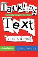 Tackling Text [and Subtext]