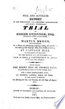 A Full and Accurate Report of the Arraignment and     Trial of Roger O Connor     and Martin M Keon     at summer assizes held in Trim     August  1817
