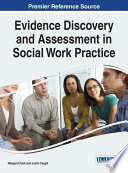 Evidence Discovery And Assessment In Social Work Practice : ensuring that individuals are able to...