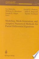 Modeling  Mesh Generation  and Adaptive Numerical Methods for Partial Differential Equations