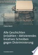 Alle Geschichten (er)zählen – Aktivierendes kreatives Schreiben gegen Diskriminierung