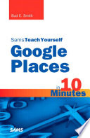 Sams Teach Yourself Google Places in 10 Minutes