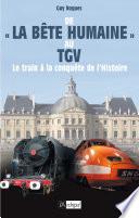 De la b  te humaine au TGV