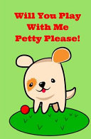 Will You Play with Me Petty Please!
