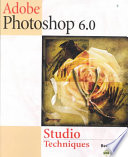 Adobe Photoshop 6 0 Studio Techniques