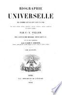 Biographie universelle des hommes qui se sont fait un nom par leur g  nie  leurs talents  leurs vertus  leurs erreurs ou leurs crimes