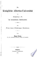 Die Königliche Albertus-Universität zu Königsberg i. Pr. im neunzehnten Jahrhundert