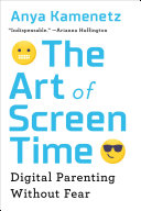 The Art of Screen Time About Kids And Screens Today S Babies Often