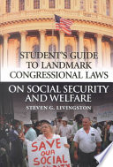 Student s Guide to Landmark Congressional Laws on Social Security and Welfare