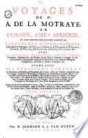 Voyages du Sr A. de La Motraye en Europe, Asie et Afrique