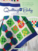 Quilting For Baby : quilt, and through the years,...