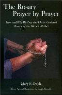 The Rosary Prayer by Prayer