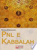 PNL e Kabbalah  L Antica Sapienza della Kabbalah e la Praticit   della PNL per Attuare il Cambiamento e Centrare gli Obiettivi   Ebook Italiano   Anteprima Gratis