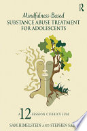 Mindfulness Based Substance Abuse Treatment for Adolescents