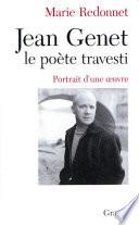Jean Genet  le po  te travesti