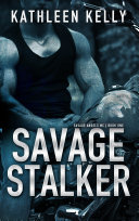 Savage Stalker : of the grinders. until she...