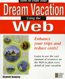 How to Plan Your Dream Vacation Using the Web