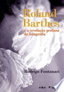 Roland Barthes e a revelação profana da fotografia