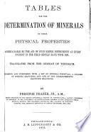 Tables for the Determination of Minerals by Physical Properties Ascertainable with the Aid of a Few Field Instruments as Every Student in the Field Should Have with Him