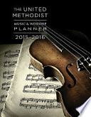 The United Methodist Music   Worship Planner 2015 2016