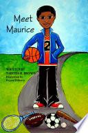 Meet Maurice