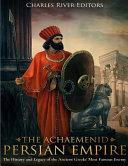 The Achaemenid Persian Empire