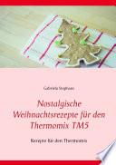 Nostalgische Weihnachtsrezepte f  r den Thermomix TM5