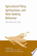 Agricultural Policy  Agribusiness  and Rent seeking Behavior