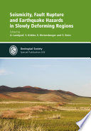 Seismicity  Fault Rupture and Earthquake Hazards in Slowly Deforming Regions