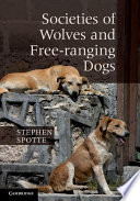 Societies of Wolves and Free ranging Dogs